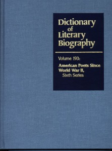 Dictionary of Literary Biograph: American Poets Since World War II