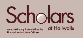 Scholars at Hallwalls Lecture Series